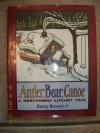 Antler, Bear, Canoe a Northwoods Alphabet Book - Betsy Bowen