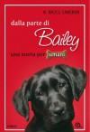 Dalla parte di Bailey (Italian Edition) - W. Bruce Cameron, D. Viani