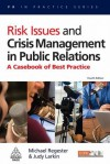 Risk Issues and Crisis Management in Public Relations: A Casebook of Best Practice - Michael Regester, Judy Larkin