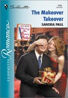 The Makeover Takeover (Silhouette Romance) - Sandra Paul