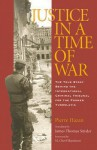 Justice in a Time of War: The True Story Behind the International Criminal Tribunal for the Former Yugoslavia - Pierre Hazan, James Thomas Snyder, M. Cherif Bassiouni