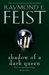 Shadow of a Dark Queen (The Serpentwar Saga #1) - Raymond E. Feist