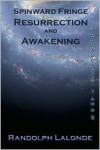 Spinward Fringe Broadcasts 1 and 2: Resurrection and Awakening - Randolph Lalonde