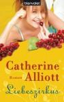 Liebeszirkus - Catherine Alliott