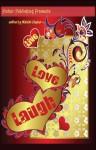 Live, Love, Laugh; Romantic Short Stories - Lynn Emery, Natalie Dunbar, J.M. Jeffries, Renee Alexis, Simone Harlow, Seressia Glass, Elaine Overton, Angela Wynn, Karen White-Owens, Mandessa Selby