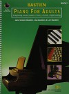 Piano For Adults: A Beginning Course: Lessons, Theory, Technic, Sight Reading - Jane Smisor Bastien