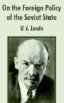 On the Foreign Policy of the Soviet State - Vladimir Lenin