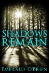 Shadows Remain - Emerald O'Brien