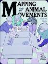 "Mapping Animal Movements: Grades 5-""9 - Katharine Barrett, Lincoln Bergman, Kay Fairwell, Carol Bevilacqua, Lisa H. Baker, Bob Neumann, Reginald H. Barrett, Richard Hoyt"