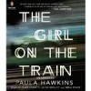 The Girl on the Train - Paula Hawkins, Clare Corbett, Louise Brealey, India Fisher