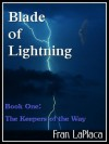 Blade of Lightning (Book One of The Keepers of the Way) - Fran LaPlaca