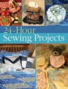 24-Hour Sewing Projects - Linda Causee, Rita Weiss