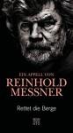 Rettet die Berge: Ein Appell von Reinhold Messner (German Edition) - Reinhold Messner