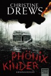 Phönixkinder: Kriminalroman by Drews, Christine (2014) Taschenbuch - Christine Drews
