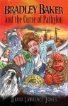 Bradley Baker and the Curse of Pathylon (Amazing Adventures of Bradley Baker, #1) - David Lawrence Jones