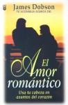 Amor Romantico, El - James C. Dobson