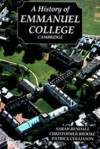 A History of Emmanuel College, Cambridge - Sarah Bendall, Christopher Brooke, Patrick Collinson
