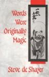 Words Were Originally Magic - Steve De Shazer