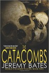 The Catacombs (World's Scariest Places) (Volume 2) - Jeremy Bates