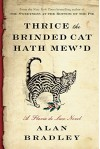 Thrice the Brinded Cat Hath Mew'd: A Flavia de Luce Novel - Alan Bradley
