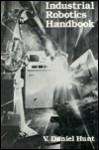Industrial Robotics Handbook - Daniel Hunt