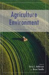 Agriculture and the Environment: Searching for Greener Pastures - Terry L. Anderson