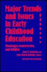 Major Trends and Issues in Early Childhood Education - Joan P. Isenberg, Sue Bredekamp