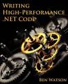 Writing High-Performance .NET Code - Ben Watson