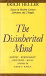 Disinherited Mind: Essays in Modern German Literature and Thought - Erich Heller