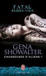 Fatal rendez-vous (Chasseuses d'aliens, #1) - Gena Showalter
