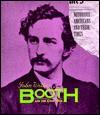 Notorious Americans - John Wilkes Booth (Notorious Americans) - Steve Otfinoski