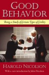 Good Behavior: Being a Study of Certain Types of Civility - Harold Nicolson, Juliet Nicolson