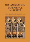 The Migration Experience In Africa - Jonathan Baker, Tade Akin Aina