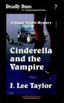 Cinderella and the Vampire / Cinderella and the Wolf - J. Lee Taylor