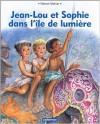 Jean-Lou et Sophie dans l'île de lumiére - Marcel Marlier, Marcel Marlier