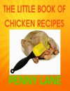 THE LITTLE BOOK OF CHICKEN RECIPES (Poultry) - Penny Lane