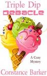 Triple Dip Debacle: A Cozy Mystery (Caesars Creek Mystery Series Book 7) - Constance Barker