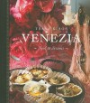 Venezia: Food and Dreams - Tessa Kiros