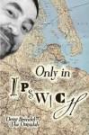 Only in Ipswich - Doug Brendel