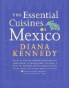The Essential Cuisines of Mexico: Revised and updated throughout, with more than 30 new recipes. - Diana Kennedy, Craig Claiborne