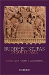 Buddhist Stupas in South Asia: Recent Archaeological, Art-Historical, and Historical Perspectives - Akira Shimada, Jason Hawkes