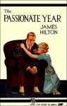The Passionate Year - James Hilton