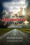 The Adventure of Supernatural Discovery: A Handbook on Receiving Divine Encounters - Michael Kaylor, Randy Clark