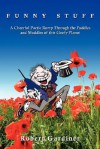 Funny Stuff: A Cheerful Poetic Romp Through the Puddles and Muddles of This Goofy Planet - Robert Gardiner