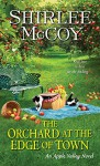 The Orchard at the Edge of Town (An Apple Valley Novel) - Shirlee McCoy