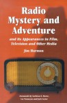 Radio Mystery & Adventure & its Appearances in Film, Television & Other Media - Jim Harmon