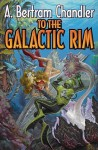 To the Galactic Rim: The John Grimes Saga - A. Bertram Chandler