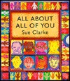 All About All of You:: All About All of You - Boxed Set of 4: Faces; Feelings; Bodies; Clothes - Sue Clarke