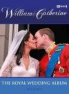 William & Catherine: The Royal Wedding Album - Ian Lloyd
