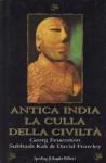 Antica India la culla della civiltà - Georg Feuerstein, David Frawley, Subhash Kak, Bruno Amato